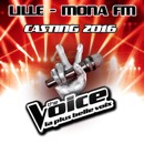"Mona FM vous invite au casting Lillois ""The Voice"" Edition 2016"