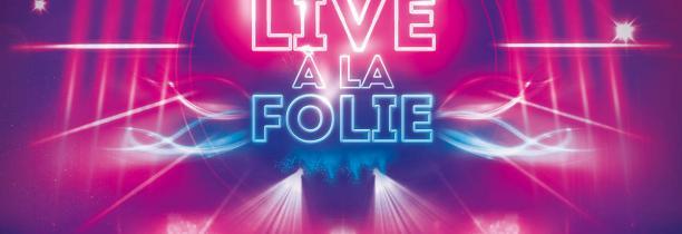 LIVE A LA FOLIE Le spectacle du Casino Barrière de Lille